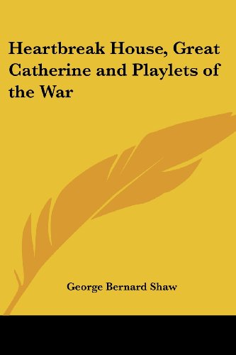 Heartbreak House, Great Catherine and Playlets of the War (Paperback)