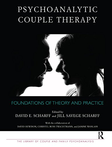 Psychoanalytic Couple Therapy: Foundations of Theory and Practice (The Library of Couple and Family Psychoanalysis) (English Edition)
