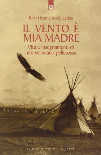 il-vento-e-mia-madre-vita-e-insegnamenti-di-uno-sciamano-pellerossa