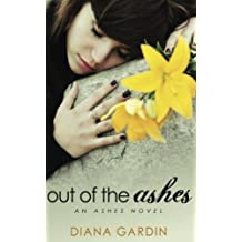 Out Of The Ashes: An Ashes Novel (The Ashes Series)
