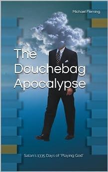 The Douchebag Apocalypse (English Edition) par [Fleming, Michael]