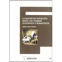 La imagen de Andalucía segun los viajeros ilustrados y romanticos