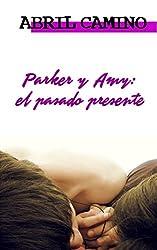 Parker y Amy: el pasado presente (Hermanos Sullivan nº 1)