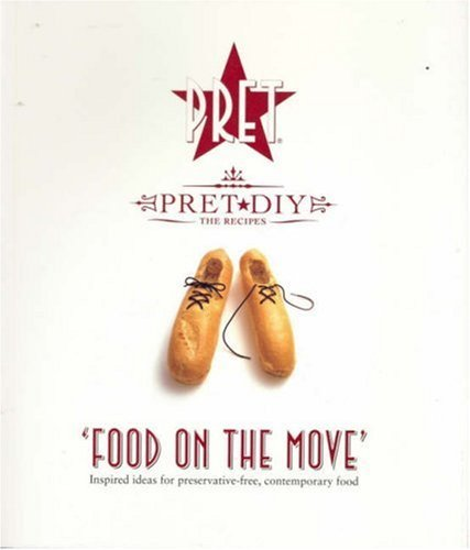 Pret A Manger : Food on the Move by Jane Lunzer Gifford (2007-08-02)