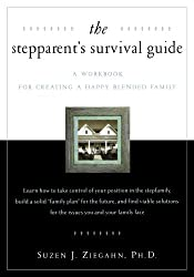 The Stepparent's Survival Guide: A Workbook for Creating a Happy Blended Family by Dr. Susan J. Ziegahn (2002-01-01)