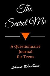 The Secret Me: A Questionnaire Journal for Teens by Shane Windham (2014-11-24)