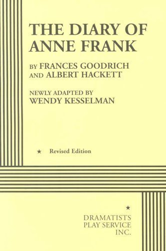 The Diary of Anne Frank (Kesselman) - Acting Edition by Frances Goodrich and Albert Hackett, newly adapted by Wendy published by Dramatists Play Service, Inc. (2000)