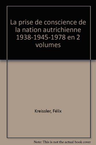 La prise de conscience de la nation autrichienne 1938-1945-1978 en 2 volumes