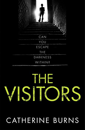 The Visitors: A Dark and Chilling Suspense by [Burns, Catherine]