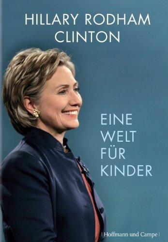 Eine Welt für Kinder: Überarb. Neuausgabe (Zeitgeschichte) by Hillary Rodham Clinton (2008-03-11)