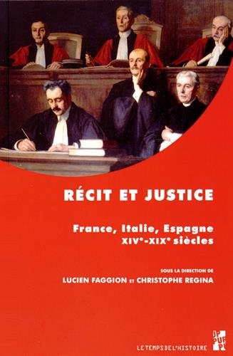 Récit et justice : France, Italie, Espagne, XIVe-XIXe siècles