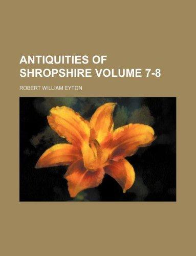 Antiquities of Shropshire Volume 7-8