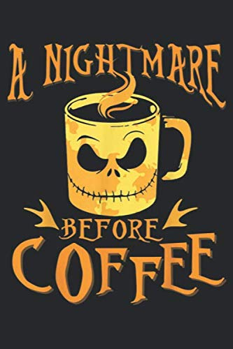 Nightmare Before Halloween - A nightmare before coffee: A nightmare