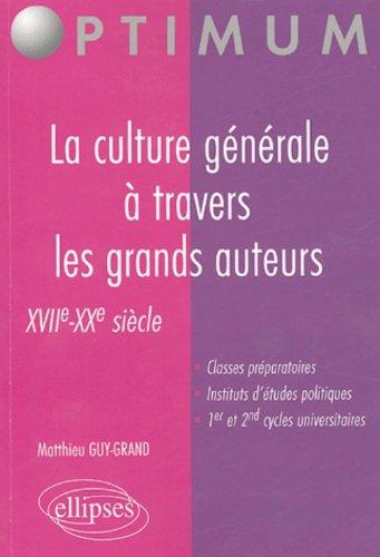 La culture générale à travers les grands auteurs : XVIIe-XXe