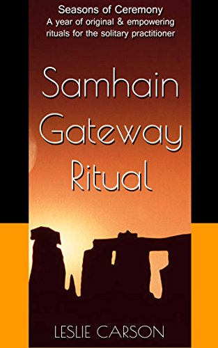 Samhain Gateway Ritual: A year of original & empowering rituals for the solitary practitioner (Seasons of Ceremony Book 1) (English Edition)