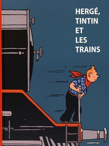 Tintin, Hergé et les trains