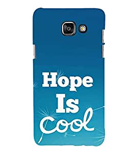 FUSON Hope Is Cool 3D Hard Polycarbonate Designer Back Case Cover for Samsung On7 (2016) New Edition For 2017 :: Samsung Galaxy On 5 (2017)