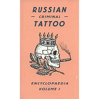 Russian Criminal Tatoo Encyclopedia : Volume 1
