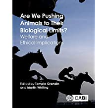 Are We Pushing Animals to Their Biological Limits?: Welfare and Ethical Implications (English Edition)