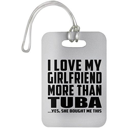 Designsify I Love My Girlfriend More Than Tuba - Luggage Tag Gepäckanhänger Reise Koffer Gepäck Kofferanhänger - Geschenk zum Geburtstag Jahrestag Muttertag Vatertag Ostern