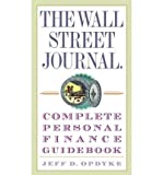 The Wall Street Journal Complete Personal Finance Guidebook [ THE WALL STREET JOURNAL COMPLETE PERSONAL FINANCE GUIDEBOOK ] By Opdyke, Jeff D ( Author )Apr-11-2006 Paperback