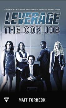 The Con Job (A Leverage Novel) von [Forbeck, Matt, Electric Entertainment]