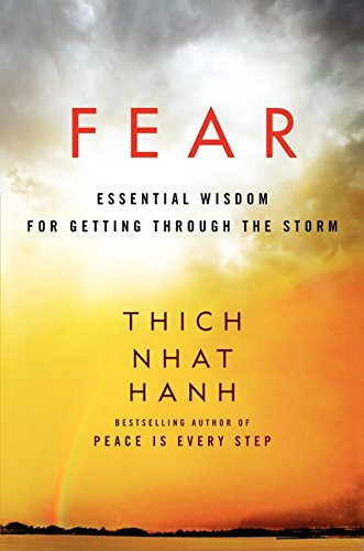 Fear: Essential Wisdom for Getting Through the Storm por Thich Nhat Hanh