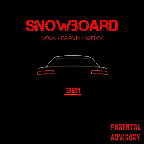 Snowboard (feat. BARVN & WEİXV) [Explicit] - Snowboard Mp3