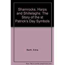 Shamrocks, Harps and Shillelaghs: The Story of the st Patrick's Day Symbols