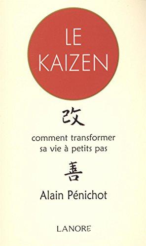 Le Kaizen : Comment transformer sa vie à petits pas