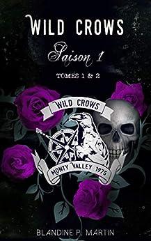 Wild Crows - Saison 1: (Tomes 1 et 2) par [P. Martin, Blandine]