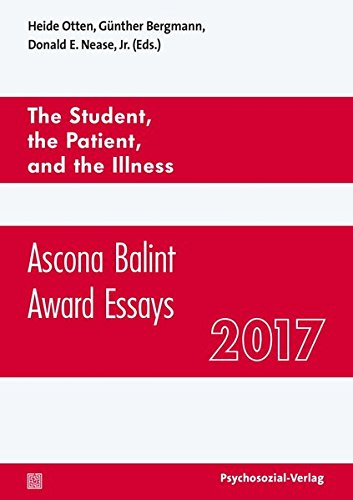 The Student, the Patient and the Illness: Ascona Balint Award Essays 2017 (Forum Psychosozial) - Huntington Rose