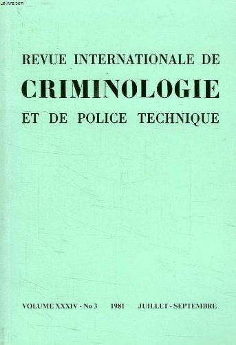 Revue internationale de criminologie et de police technique, n° 3, vol. xxxiv, juillet-sept. 1981 par COLLECTIF