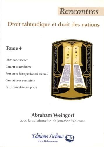 Rencontres : Droit talmudique et droit des nations Tome 4
