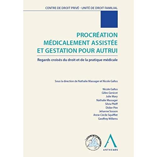 Procréation médicalement assistée et gestation pour autrui. Regards croisés du droit et de la pratique médicale