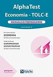 Alpha Test Economia. Tolc-E. Manuale di preparazione. Nuova ediz.