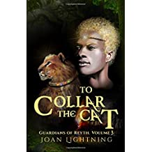 To Collar the Cat.: Guardians of Reyth. Volume 3