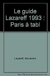 Le guide Lazareff 1993 : Paris à tabl