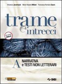 Trame e intrecci. Vol. A: Narrativa e testi non letterari. Con 300 pagine per leggere. Per le Scuole superiori