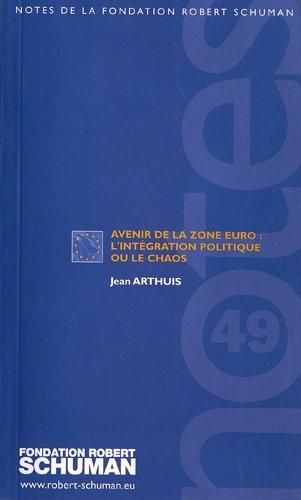Avenir de la zone euro : l'intégration politique ou le chaos par Jean Arthuis