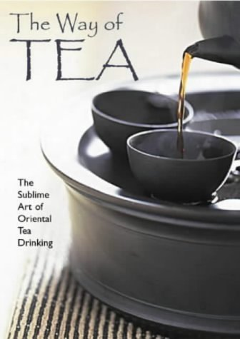 The Way of Tea: The Sublime Art of Oriental Tea Drinking by Kam Chuen Lam (2002-02-22)