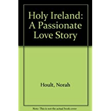 Holy Ireland: A Passionate Love Story