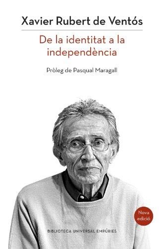 Catalunya: de la identitat a la independència (nova edició) (BIBLIOTECA UNIVERSAL EMPURIES)