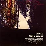 Aimlessness - Dntel