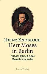 Herr Moses in Berlin: Auf den Spuren eines Menschenfreundes