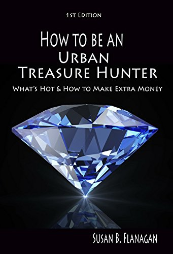 reasure Hunter: What's Hot & How to Make Extra Money (English Edition) ()