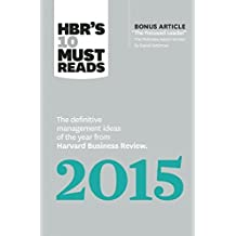 """HBR's 10 Must Reads 2015: The Definitive Management Ideas of the Year from Harvard Business Review (with bonus McKinsey Award–Winning article """"The Focused Leader"""") (HBR's 10 Must Reads)"""