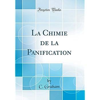 La Chimie de la Panification (Classic Reprint)