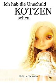Ich Hab Die Unschuld Kotzen Sehen 1 2 Amazon De Dirk Bernemann