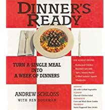 Dinner's Ready: Turn a Single Meal Into a Week of Dinners by Andrew Schloss (1995-12-31)